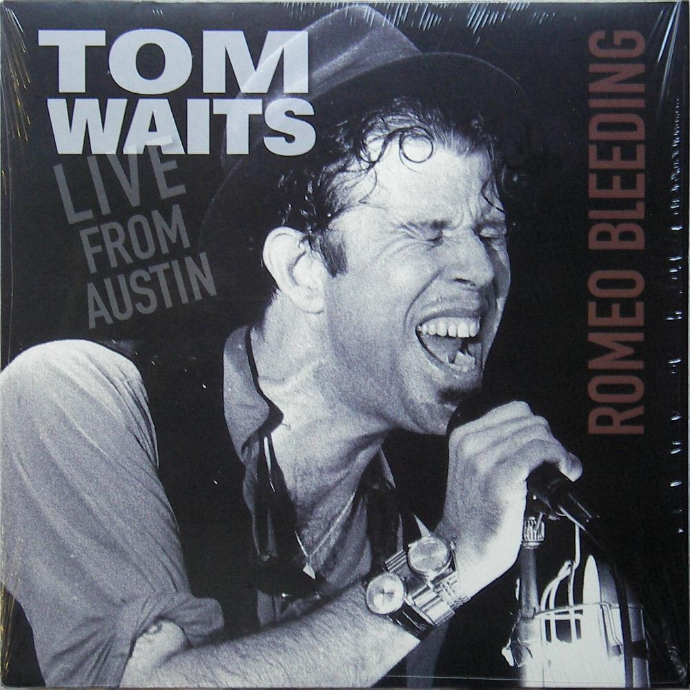 Tom Waits : Live From Austin - Romeo Bleeding : vinyl bootleg