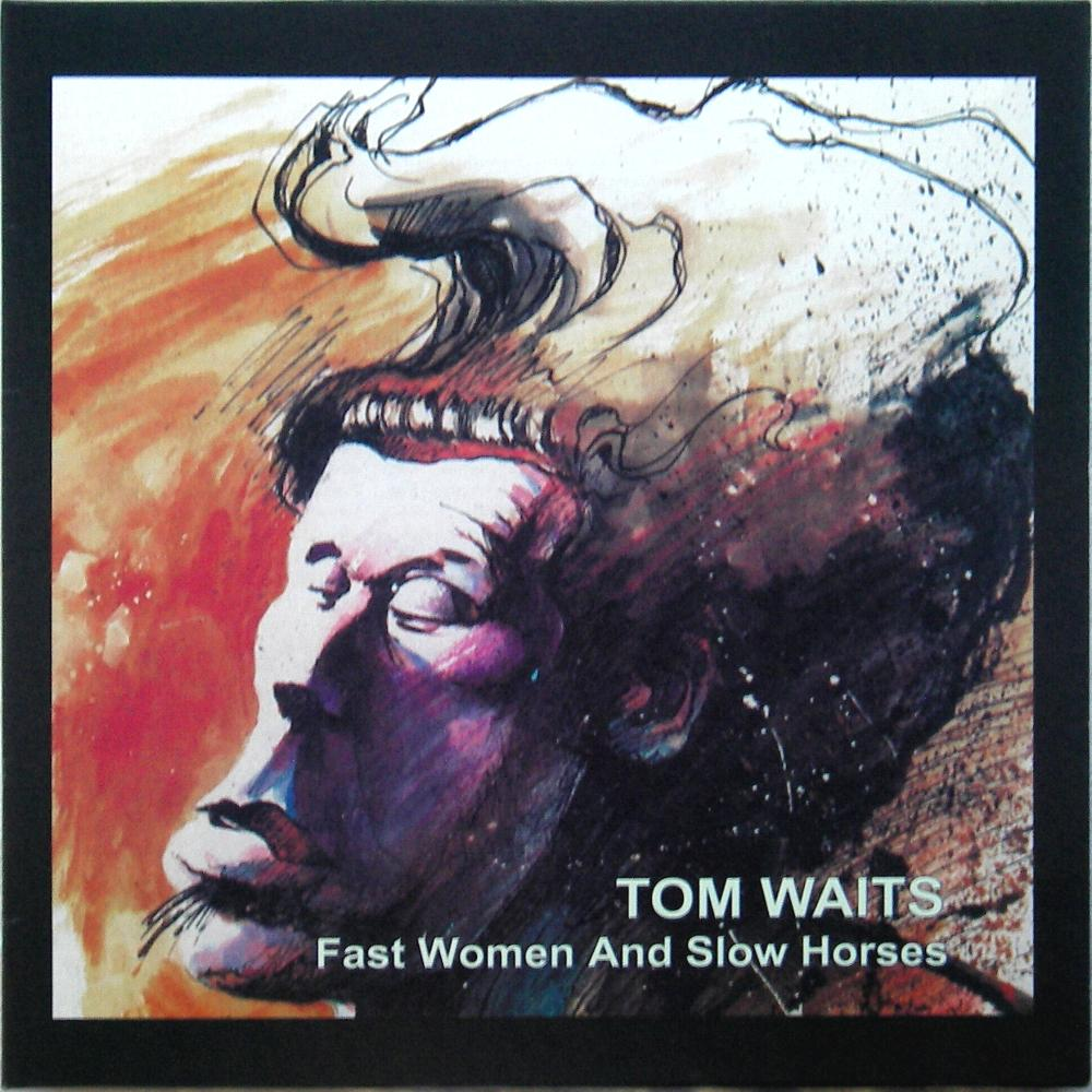 Tom Waits Fast Women And Slow Horses Vinyl Bootleg